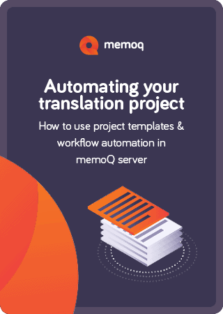 Automating your Translation Project - memoQ