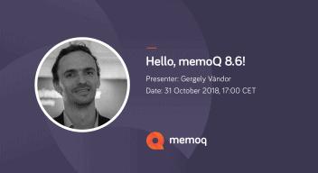 Hello memoQ 8.6 webinar