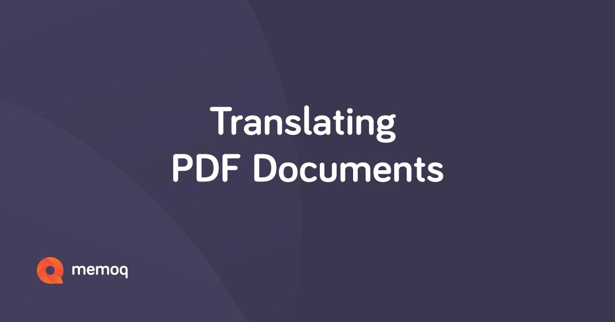 Translate PDF documents | memoQ Translation Technologies