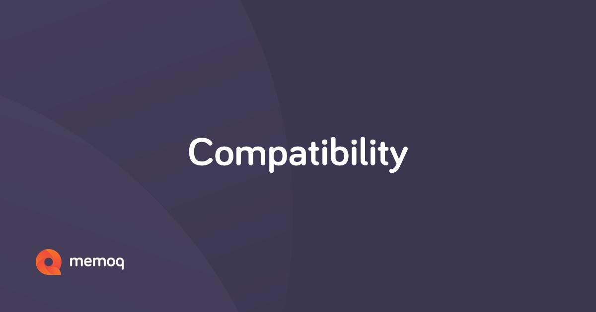 Compatibility - Translation software - memoQ